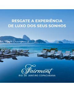 Dream Stay: Experiência de Luxo dos seus sonhos no Fairmont RJ