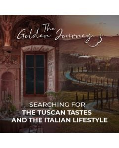 A Golden Journey through Tuscan tastes and Italian Lifestyle, 16/17 May 2020
